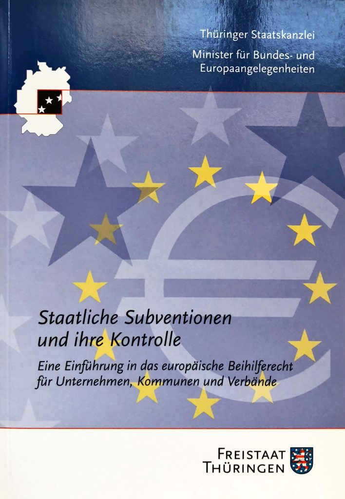 Staatliche Subventionen und ihre Kontrolle - Eine Einführung in das europäische Beihilferecht für Unternehmen, Kommunen und Verbände