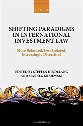 Shifting Paradigms in International Investment Law – More Balanced, Less Isolated, Increasingly Diversified