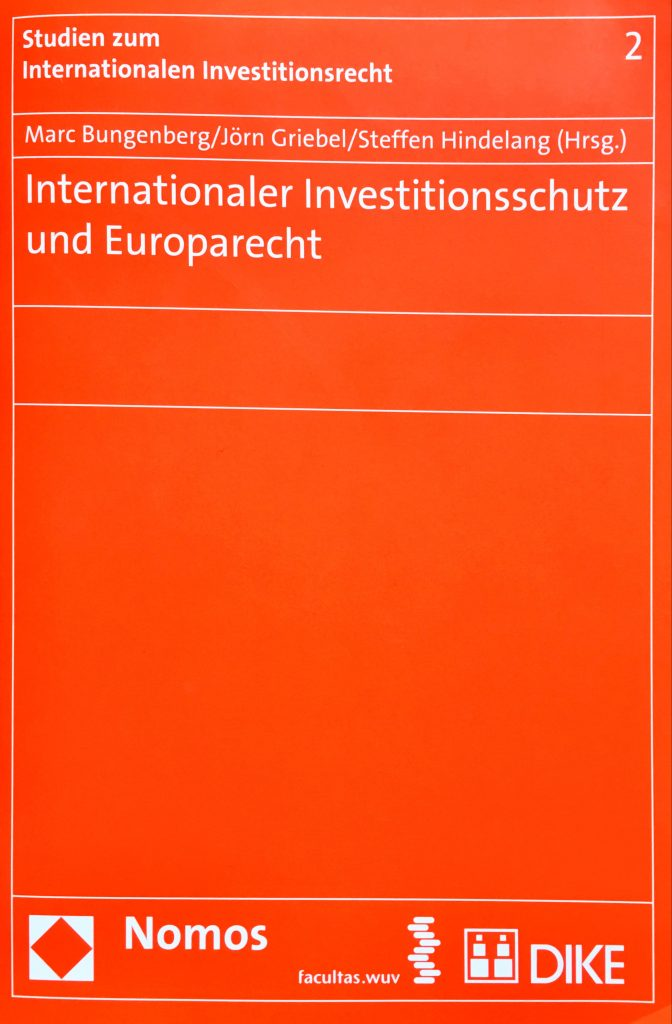 Internationaler Investitionsschutz und Europarecht (International Investment Protection and EU Law)