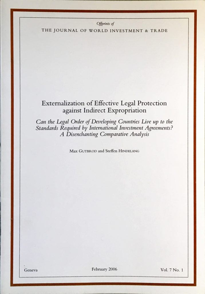 Externalization of Effective Legal Protection against Indirect Expropriation – Can the Legal Order of Developing Countries Live up to the Standards Required by International Investment Agreements? A Disenchanting Comparative Analysis